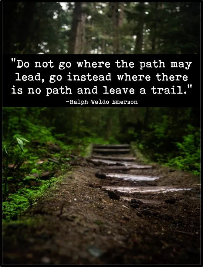 For Inspiration By Carlin Ron Emerson Ralph Waldo Emerson Paths