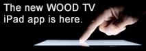 Wood TV iPad App is here!   FREE download!