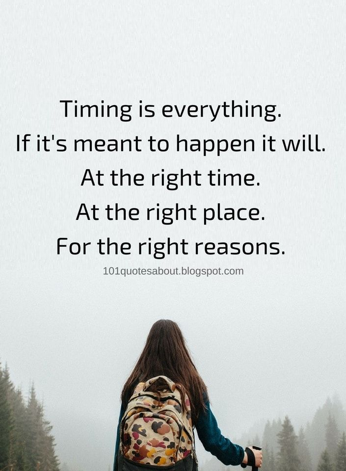 Right Time Quotes Waiting For The Right Time May Not Always Be The Smart Thing To Do Right Time Quotes Time Quotes Quotes About Everything