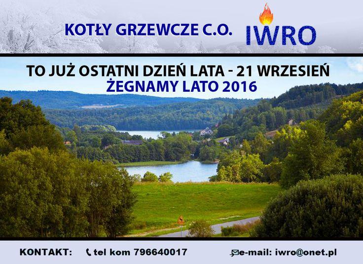 🔵 21 września to ostatni dzień kalendarzowego lata. Z latem i jego ciepłymi dniami zobaczymy się dopiero w przyszłym roku. Musimy przyzwyczaić się do zmiany pogody na chłodniejszą.  🔵 Polski sprzedawca kotłów grzewczych C.O. IWRO zachęca do zapoznania się z produktami, które oferujemy w serwisie allegro  🔷 KONTAKT: 📞tel kom 796640017 📨e-mail: iwro@onet.pl  #KOCIOŁ #KOTŁY #PIECE #DOM #CENTRALNE #OGRZEWANIE #OPAŁ #MIAŁ #PELLET #EKOGROSZEK #WĘGIEL #OFERTA #LATO #JESIEŃ