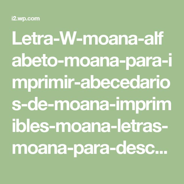 Letra-W-moana-alfabeto-moana-para-imprimir-abecedarios-de-moana-imprimibles-moana-letras-moana-para-descargar.jpg (929×591)
