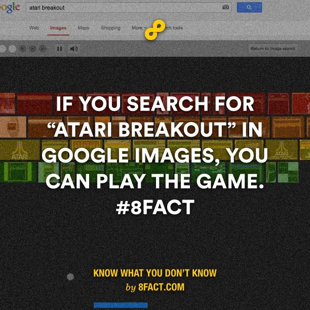 """If you search for """"atari breakout"""" in Google images, you can play the game."""