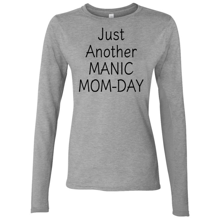 The Just Another Manic Mom-Day LS Mom T-Shirt is such a great shirt for any busy Mom! Sport Grey is 90% cotton, 10% polyester with digital print. Free Shipping. Visit SportsFansPlus.com for Details.
