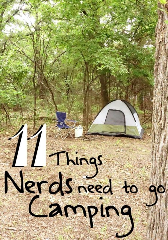 What Do Nerds Need For A Successful Camping Trip