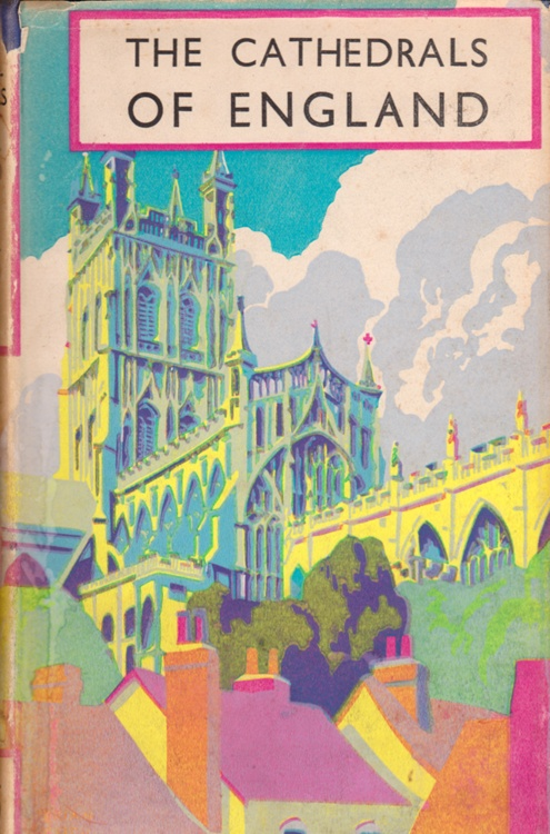 The Cathedrals of England by Harry Batsford and Charles Fry, with a foreword by Sir Hugh Walpole, illustrated by Brian Cook (1944-45). (via my vintage book collection (in blog form).: In the shop. an odd assortment)