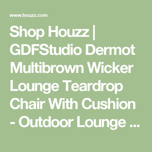 Shop Houzz   GDFStudio Dermot Multibrown Wicker Lounge Teardrop Chair With Cushion - Outdoor Lounge Chairs