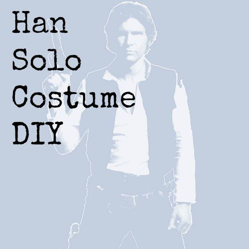 Han Solo Costume DIY • Seasonal Craze