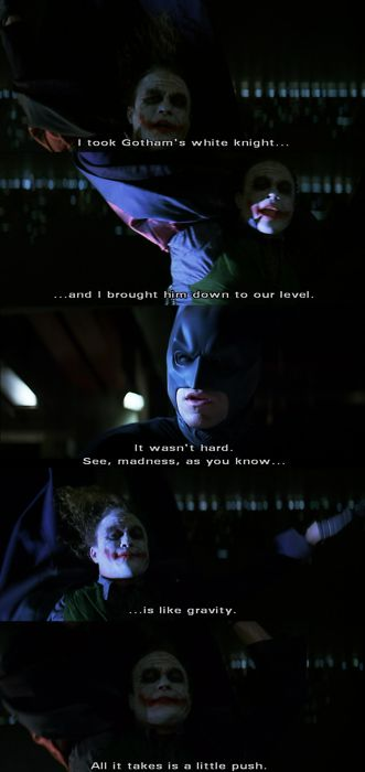 "The Dark Knight | ""All it takes is a little push."""