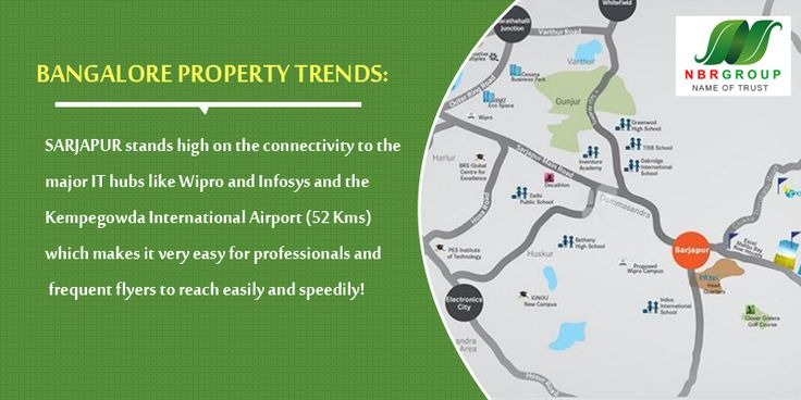 Bangalore Property Trends: Sarjapur stands high on the connectivity to the major IT hubs like Wipro and Infosys and the Kempegowda International Airport (52 Kms) which makes it very easy for professionals and frequent flyers to reach easily and speedily!