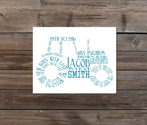 ♥This is a Typography Tractor word cloud for a New born baby. With their names we will using our design skills to create the special personalized