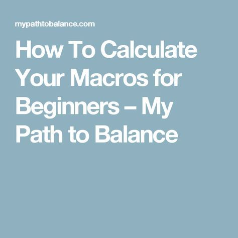 How To Calculate Your Macros for Beginners – My Path to Balance