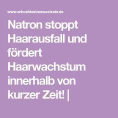 Natron stoppt Haarausfall und fördert Haarwachstum innerhalb von kurzer Zeit! |