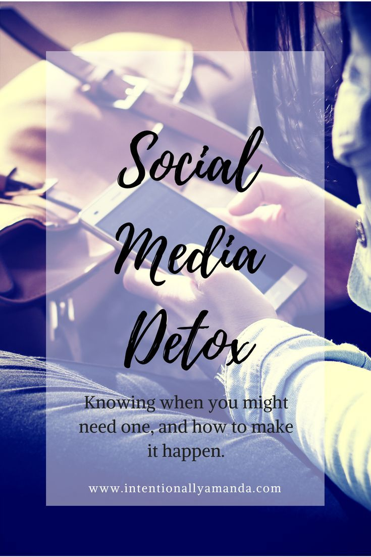 Social Media Detox: Knowing when you might need one, and how to make it happen.