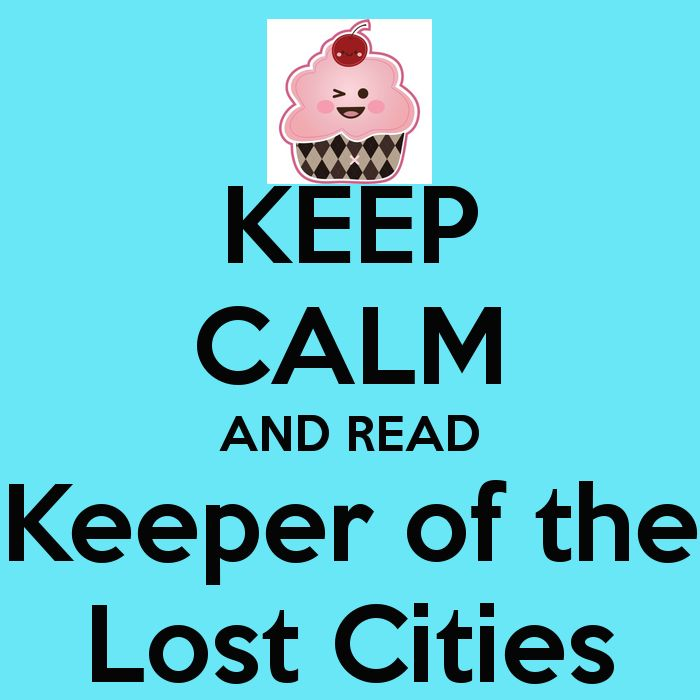 Keep Calm And Read Keeper Of The Lost Cities