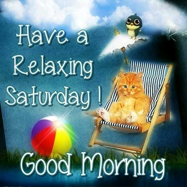 Have A Relaxing Saturday, Good Morning good morning saturday saturday quotes good morning quotes happy saturday good morning saturday quotes saturday image quotes happy saturday morning saturday morning facebook quotes happy saturday good morning