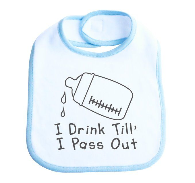 "Baffle ""I Drink Till' I Pass Out"" White Bib, Black Text - Funny Baby Burp Cloths (0-3 months)"