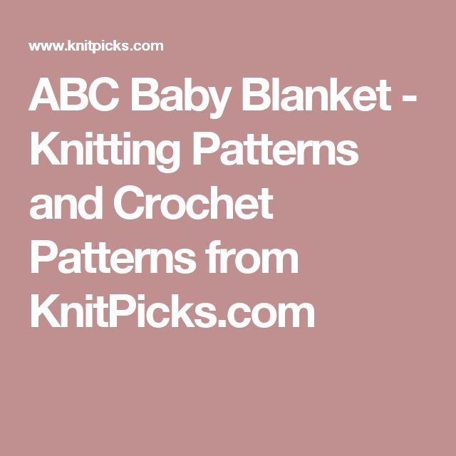 ABC Baby Blanket - Knitting Patterns and Crochet Patterns from KnitPicks.com