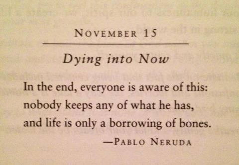 Life is only a borrowing of bones