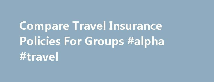 Compare Travel Insurance Policies For Groups #alpha #travel http://travels.remmont.com/compare-travel-insurance-policies-for-groups-alpha-travel/  #group travel insurance # What Is Group Travel Insurance? Group travel insurance is a means of buying a policy that will cover a group of people, who are not necessarily a family, for travelling abroad on a trip at the... Read moreThe post Compare Travel Insurance Policies For Groups #alpha #travel appeared first on Travels.