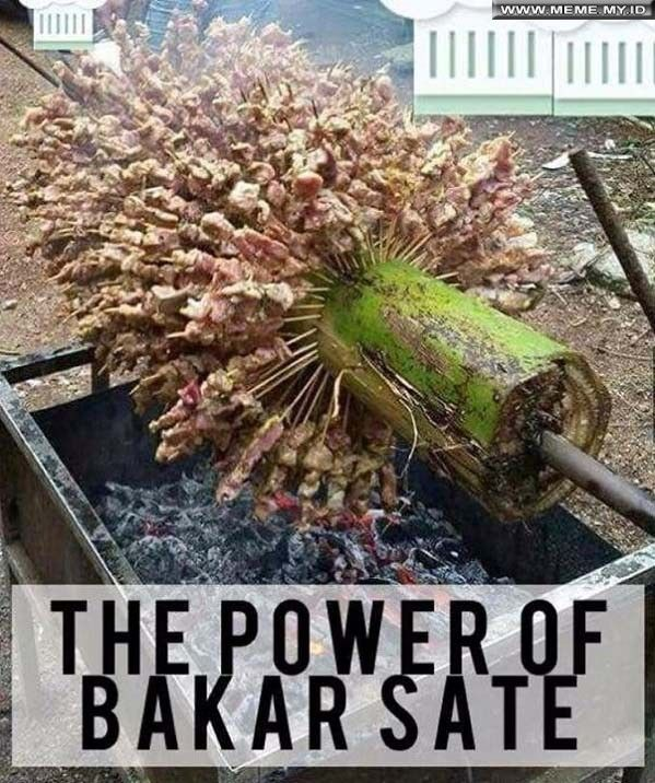 The Power of Bakar Sate - #MemeLucu #MemeKocak #GambarLucu