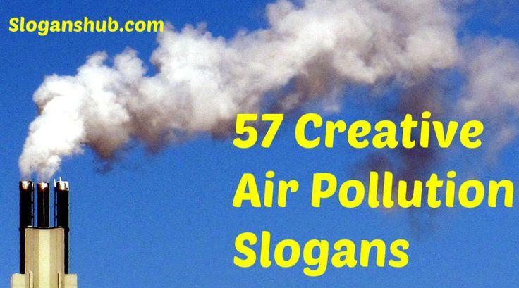 Air Pollution Slogans Slogans Taglines