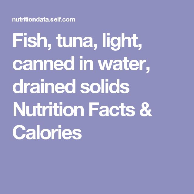 Fish, tuna, light, canned in water, drained solids Nutrition Facts & Calories