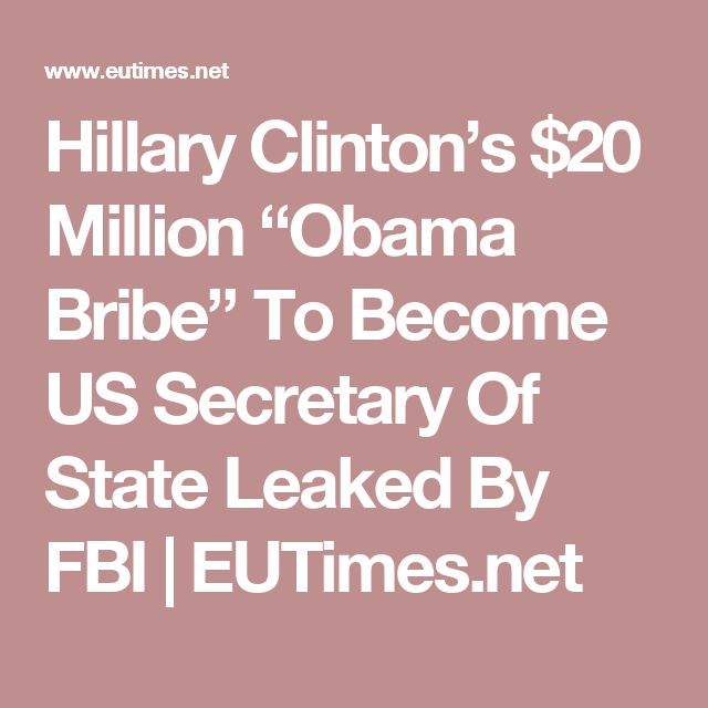 """Hillary Clinton's $20 Million """"Obama Bribe"""" To Become US Secretary Of State Leaked By FBI 