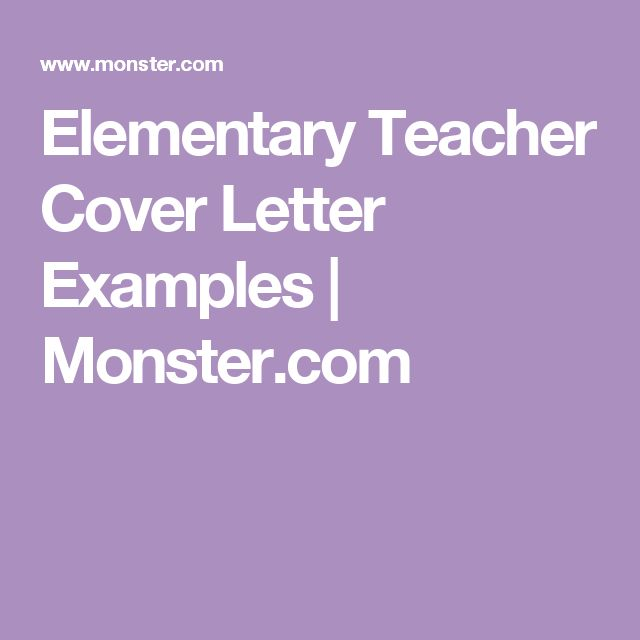Elementary Teacher Cover Letter Examples | Monster.com