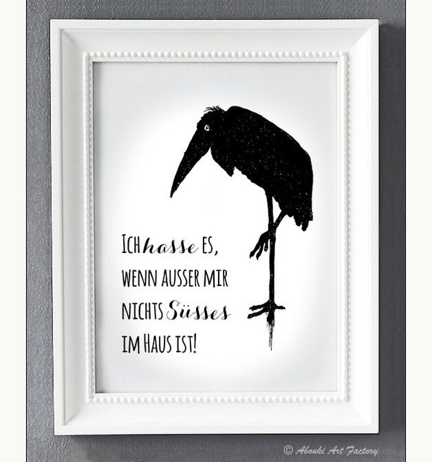 "Bild mit schwarzem Vogel und Spruch ""Ich hasse es, wenn außer mir nichts Süßes im Haus ist!"", Wohnaccessoire / Poster with black bird and slogan, home accessory by AboukiArtFactory via DaWanda.com"