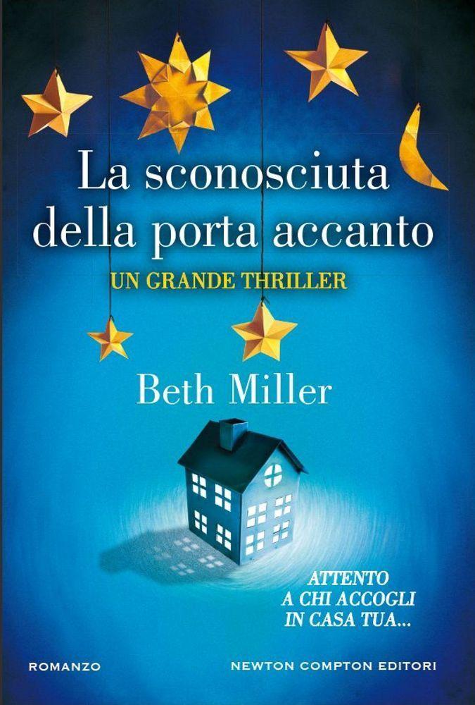LA SCONOSCIUTA DELLA PORTA ACCANTO - Beth Miller