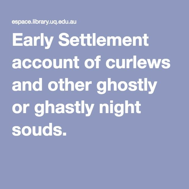 Early Settlement account of curlews and other ghostly or ghastly night souds.