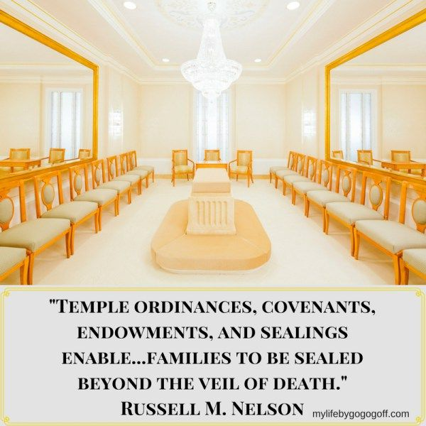 """Temple ordinances, covenants, endowments, and sealings enable...families to be sealed beyond the veil of death."" Russell M. Nelson #ByGogoGoff"