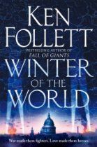 Winter of the World (Century of Giants Trilogy 2) By Ken Follett - Berlin in 1933 is in upheaval. Eleven-year-old Carla von Ulrich struggles to understand the tensions disrupting her family as Hitler strengthens his grip on Germany. Into this turmoil steps her mother's formidable friend and former British MP, Ethel Leckwith, and her student son, Lloyd, who soon learns for himself the brutal reality of Nazism. He also encounters a group of Germans resolved to oppose Hitler