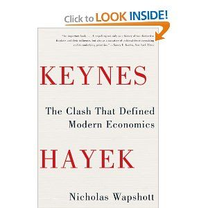 Keynes Hayek: The Clash that Defined Modern Economics: Nicholas Wapshott: 9780393343632: Amazon.com: Books