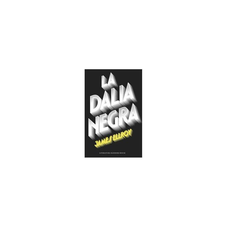 La Dalia Negra/ The Black Dahlia (Original) (Paperback) (James Ellroy)