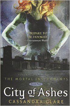 The Mortal Instruments - City of Ashes : Cassandra Clare (Nástroje smrti - Město z popela)