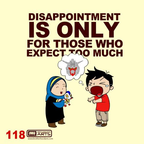 """118: Ahmad Says """"Disappontment is only for those who expect too much.""""  deenify.com"""