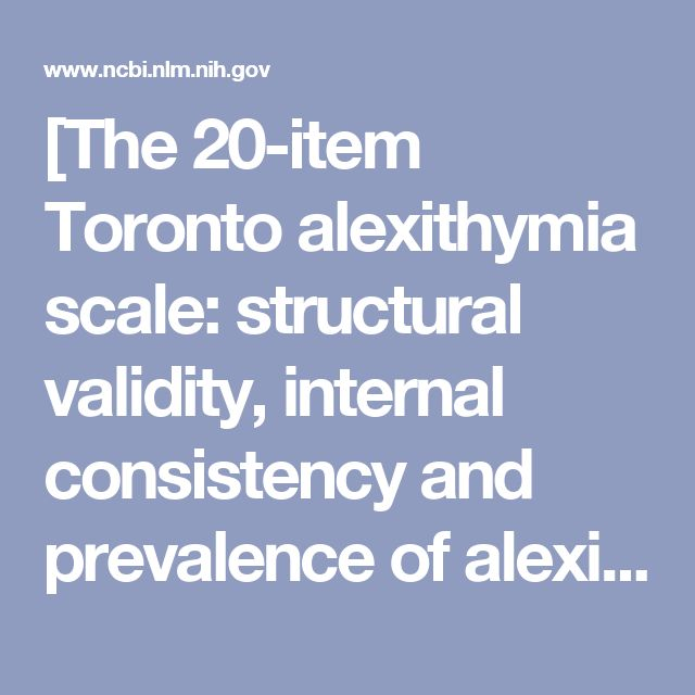 [The 20-item Toronto alexithymia scale: structural validity, internal consistency and prevalence of alexithymia in a Swiss adolescent sample]. - PubMed - NCBI