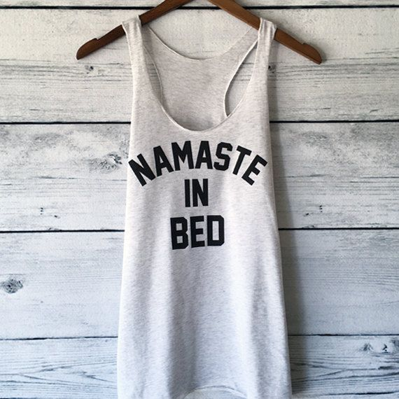 Namastay in Bed Shirt Tank Top for Women in Heather White - Namaste Yoga, In Bed, Graphic Printed Tee - Small, Medium, Large