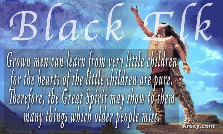 indian pictures native american | Native American Quote - Black Elk - Little Children | Krexy Living