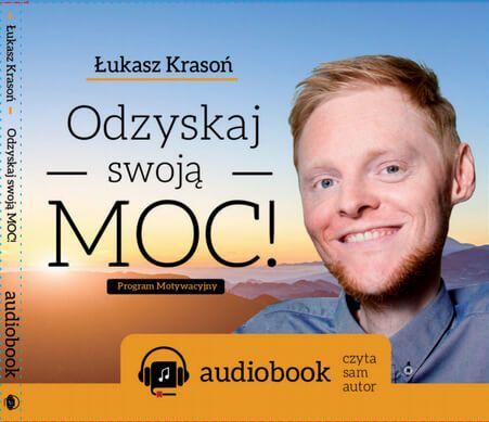 """Audiobook """"Odzyskaj Swoją MOC"""" to program motywacyjny, nagrany i dedykowany każdemu kto czuje, że z czymś sobie nie radzi lub, że nie jest wystarczająco dobry, aby realizować siebie."""