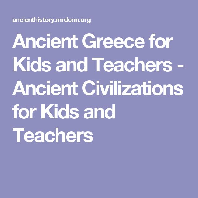 Ancient Greece for Kids and Teachers - Ancient Civilizations for Kids and Teachers
