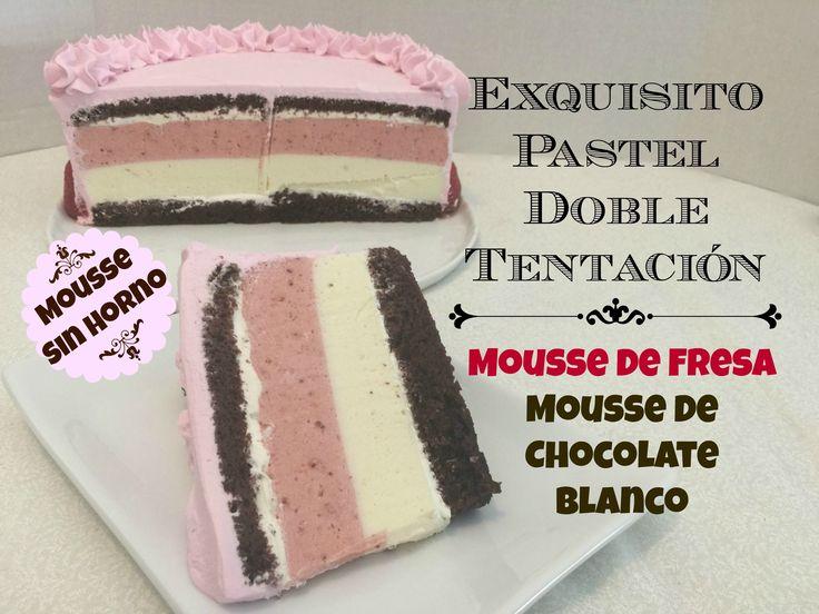 Exquisito Pastel Doble Tentación/Mousse Sin Horno