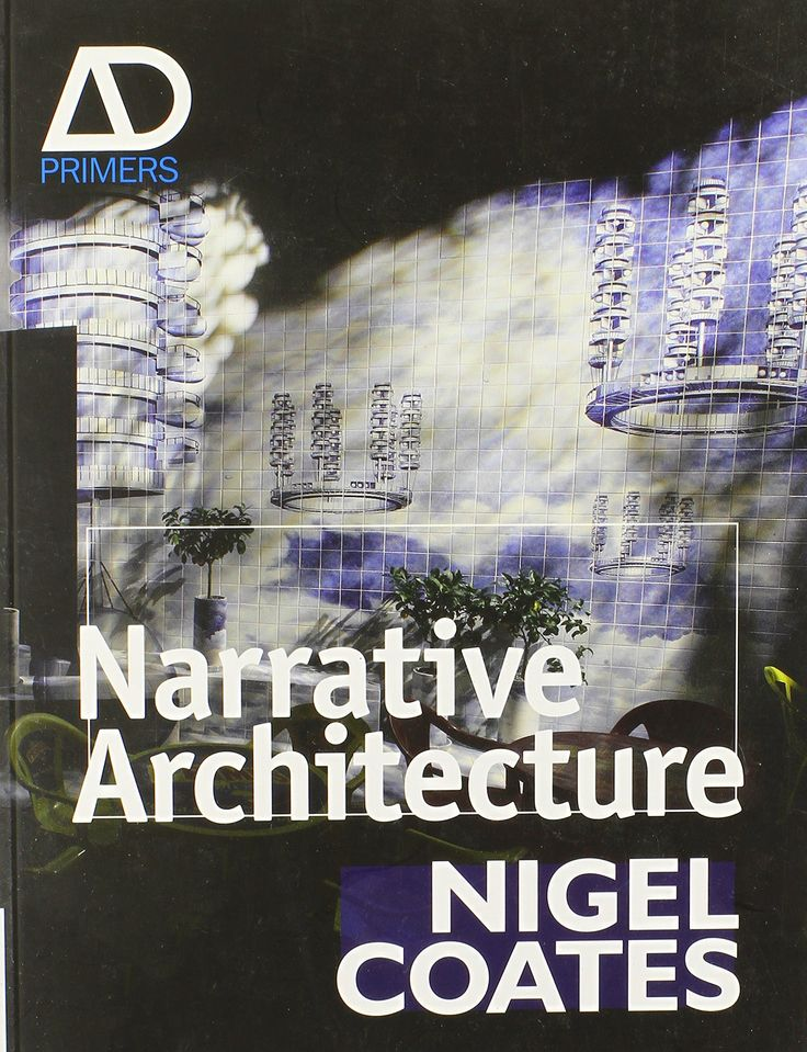 Nigel Coates Narrative Architecture, Wiley, Londra, 2012