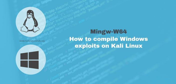 Mingw-w64: How to compile Windows exploits on Kali Linux