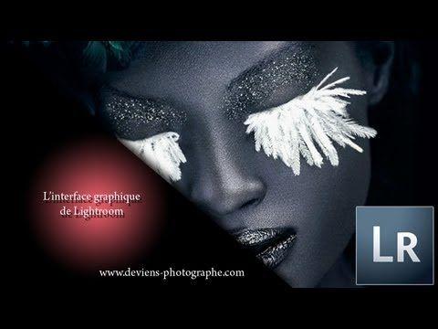 Chapitre II : L'interface graphique de lightroom - YouTube