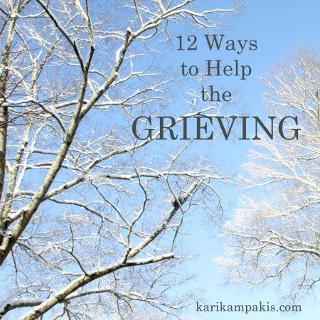 """""""12 Ways to Help the Grieving""""  A blog post about what to do when your loved one loses their loved one."""