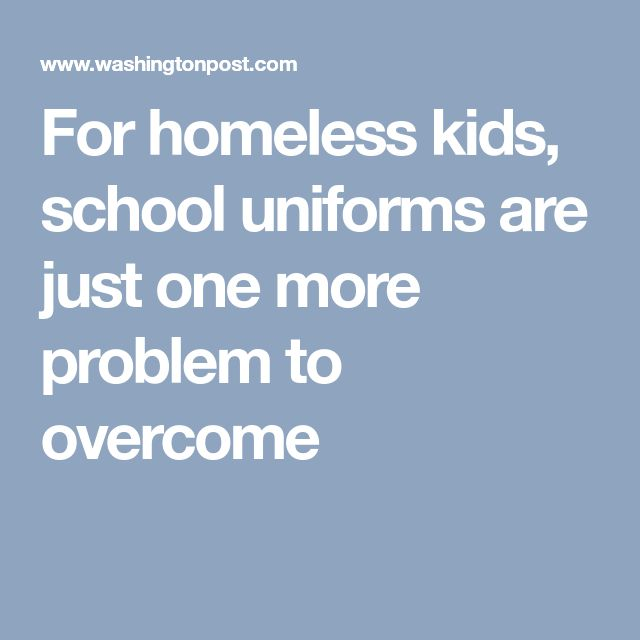 For homeless kids, school uniforms are just one more problem to overcome