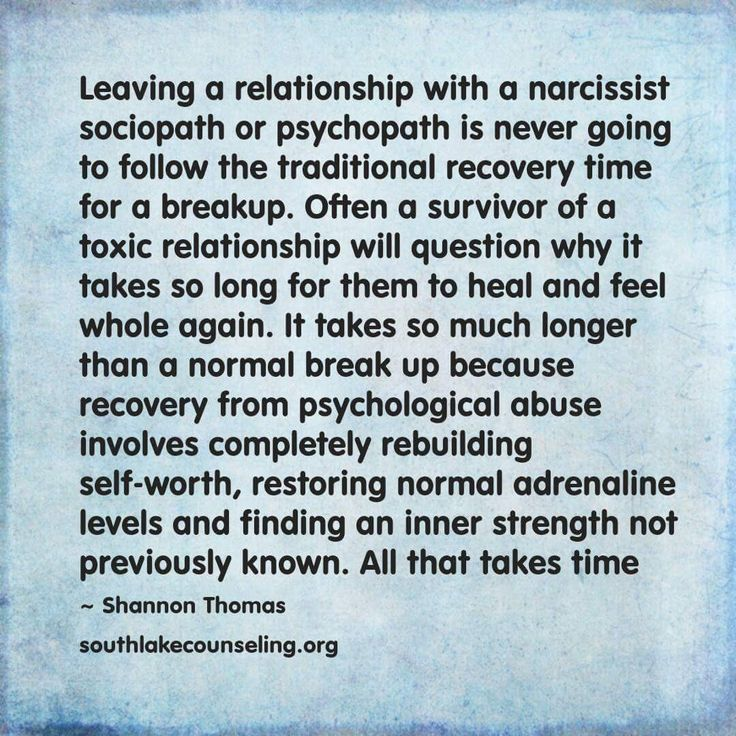 """Healing from Narcissist Abuse - """"Leaving a relationship with a narcissist, sociopath or psychopath is never going to follow the traditional recovery time for a breakup...."""""""