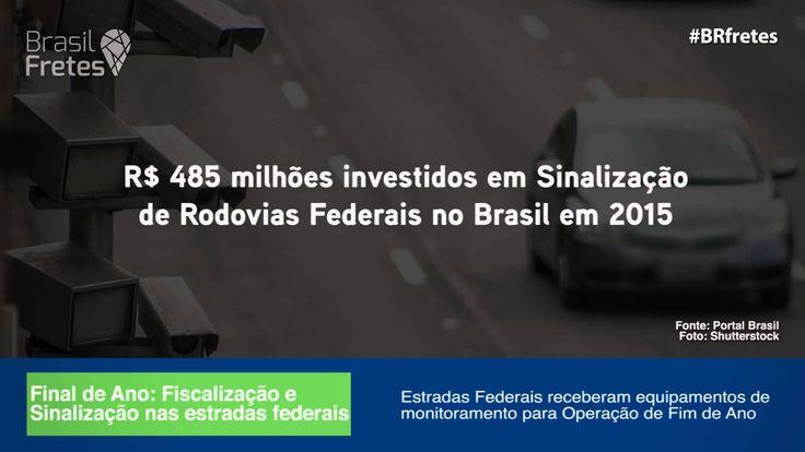 Sinalização e fiscalização na operação fim de ano nas rodovias federais.